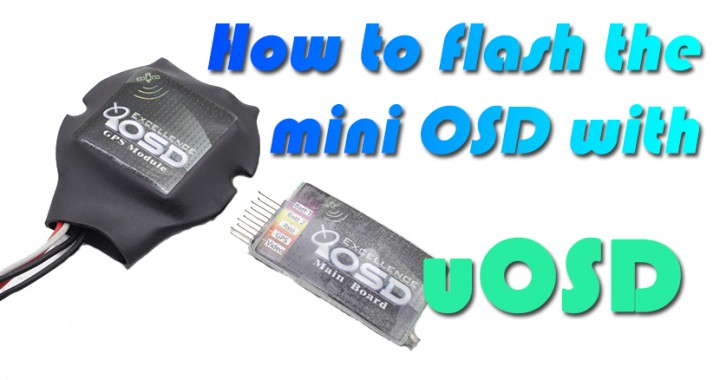 How to flash the Mini OSD with uOSD