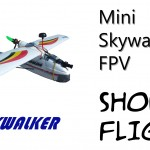 Mini Skywalker FPV – Mini Review and Short flight